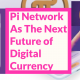 Pi Network Cryptocurrency